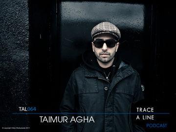 2011-11-24 - Taimur Agha - Trace A Line Podcast (TAL064).jpg