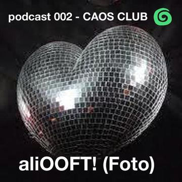 2013-03-19 - AliOOFT - Caos Club Podcast 002.jpg