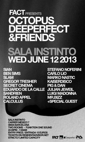 2013-06-12 - Fact Presents Octopus, Deeperfect & Friends, Sala Instinto.jpg