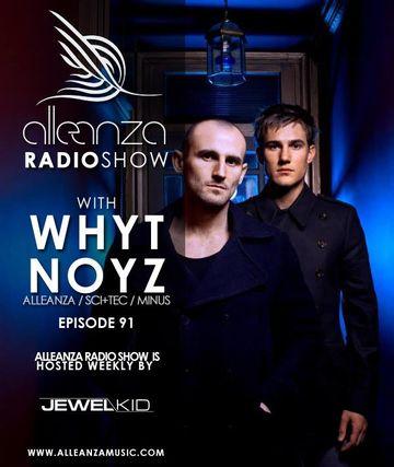 2013-09-20 - WHYT NOYZ - Alleanza Radio Show 91, Ibiza Global Radio.jpg