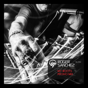 2013-10-08 - Roger Sanchez - My Roots Promo Mix (Fall 2013).jpg