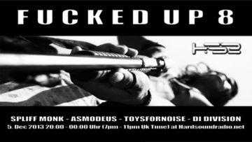 2013-12-05 - Fucked Up! 8, Hard Sound Radio.jpg