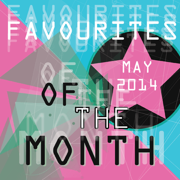 2014-05-06 - Marc Poppcke - Favourites Of The Month.png