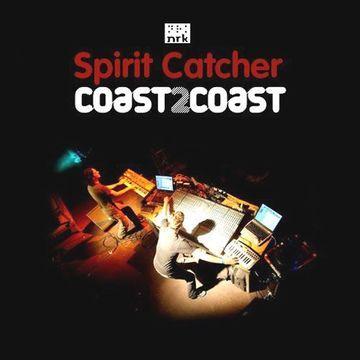 2009 - Spirit Catcher - Coast2Coast Mix.jpg