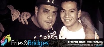2011-05-09 - Fries & Bridges - New Mix Monday.jpg