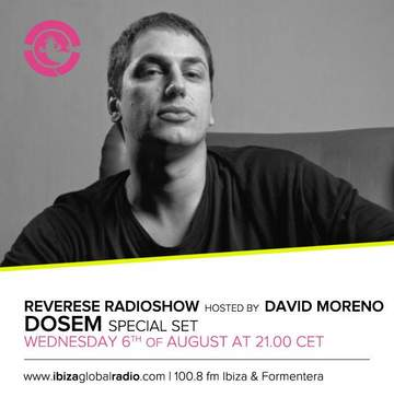 2014-08-06 - Dosem - Reverse World Radioshow, Ibiza Global Radio.jpg