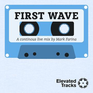 2014-10-01 - Mark Farina - First Wave (Promo Mix).jpg