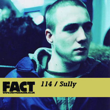 2010-01-11 - Sully - FACT Mix 114.jpg