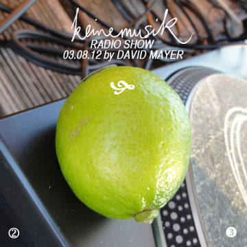2012-08-03 - David Mayer - Keinemusik Radio Show.jpg