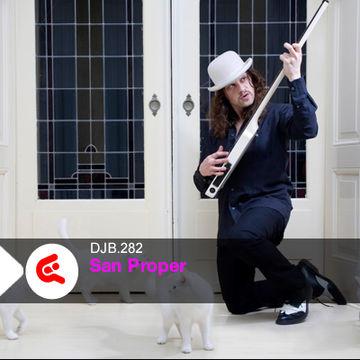 2013-11-11 - San Proper - DJBroadcast Podcast 282.jpg