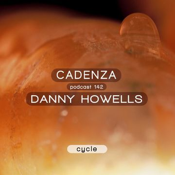 2014-11-12 - Danny Howells - Cadenza Podcast 142 - Cycle.jpg