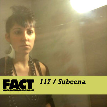 2010-01-22 - Subeena - FACT Mix 117.jpg