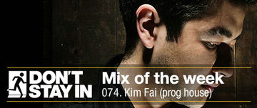 2011-02-21 - Kim Fai - Don't Stay In Mix Of The Week 074.jpg