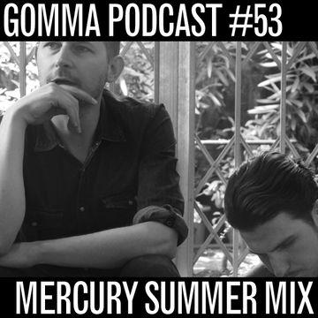 2011-08-17 - Mercury - Summer Mix (Gomma Podcast 53).jpg