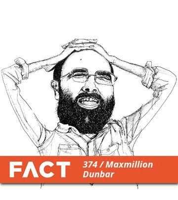 2013-03-18 - Maxmillion Dunbar - FACT Mix 374.jpg
