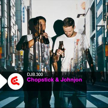 2014-03-25 - Chopstick & Johnjon - DJBroadcast Podcast 300.jpg