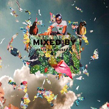 2014-08-18 - Felix Da Housecat - Mixed By.jpg