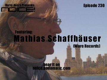 2011-06-26 - Mathias Schaffhäuser - Noice! Podcast 230.jpg