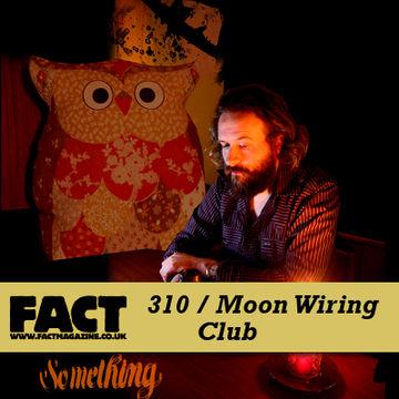 2011-12-19 - Moon Wiring Club - FACT Mix 310.jpg