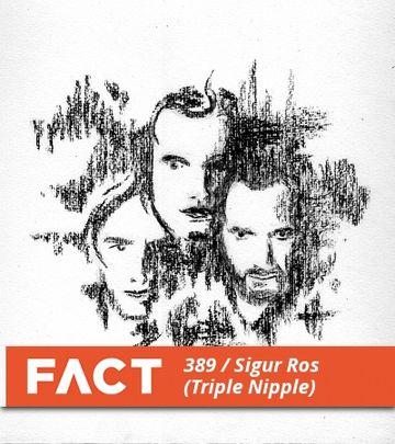2013-07-01 - Sigur Rós (Triple Nipple) - FACT Mix 389.jpg