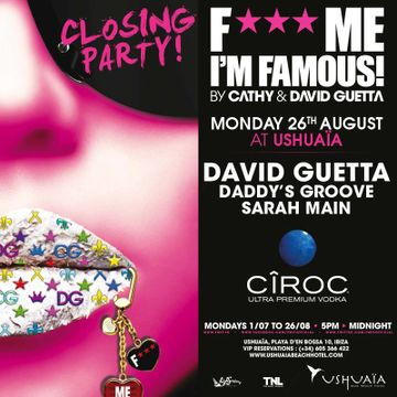 2013-08-26 - F*** Me I'm Famous - Closing Party, Ushuaia.jpg