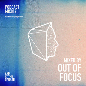 2014-11-09 - Out Of Focus - 6AM MIX017.jpg
