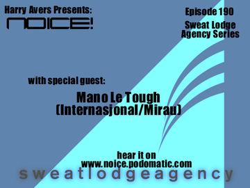 2010-12-13 - Mano Le Tough - Noice! Podcast 190.jpg