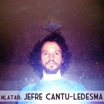 2011-04-23 - Jefre Cantu-Ledesma - Made Like A Tree Podcast (MLAT48).jpg