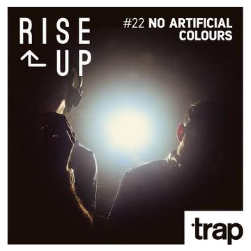 2014-07-18 - No Artificial Colours - Rise Up 22 (Trap Magazine).jpg
