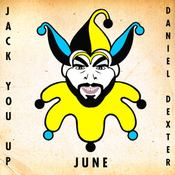 2013-06-05 - Daniel Dexter - Jack You Up.jpg