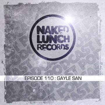 2014-07-25 - Gayle San - Naked Lunch Podcast 110.jpg