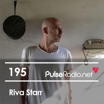 2014-10-20 - Riva Starr - Pulse Radio Podcast 195.jpg