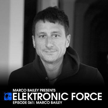 2012-02-09 - Marco Bailey - Elektronic Force Podcast 061.jpg