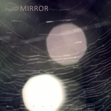 2013-11-07 - Lola Palmer - Mirror (MixCult Podcast 123).jpg