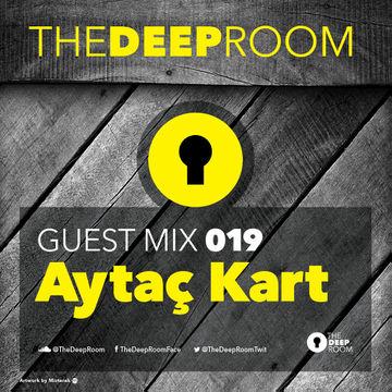 2014-09-16 - Aytac Kart - The Deep Room Guest Mix 019.jpg