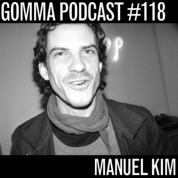 2014-10-20 - Manuel Kim - Gomma Podcast 118.jpg