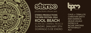 2014-01-05 - Stereo Productions, Kool Beach, The BPM Festival.png