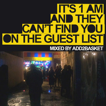2014-01-13 - Add2Basket - It's 1AM And They Can't Find You On The Guestlist (Promo Mix).jpg
