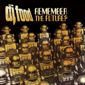 2007 - DJ Food - Remember The Future.jpg
