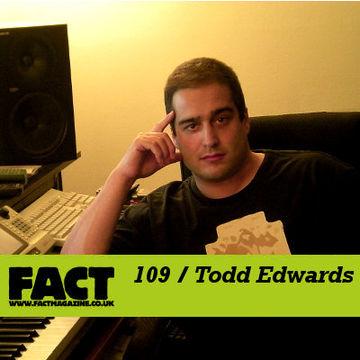 2009-12-14 - Todd Edwards - FACT Mix 109.jpg