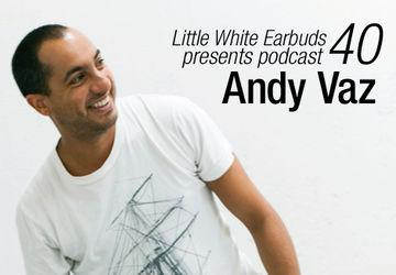 2010-01-11 - Andy Vaz - LWE Podcast 40.jpg