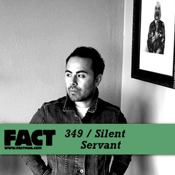 2012-10-01 - Silent Servant - FACT Mix 349.jpg
