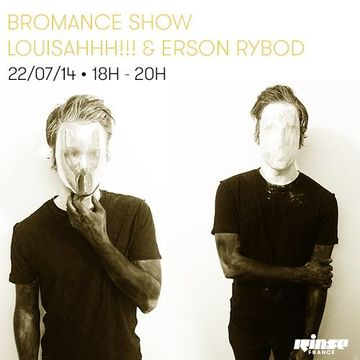 2014-07-22 - LOUISAHHH!!!, Erson Rybod - Bromance & Friends, Rinse FM France.jpg