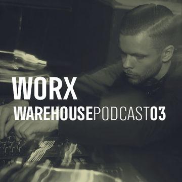 2014-08-05 - Worx - Warehouse Podcast 03.jpg