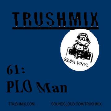 2014-09-24 - Trushmix 61- PLO Man.jpeg