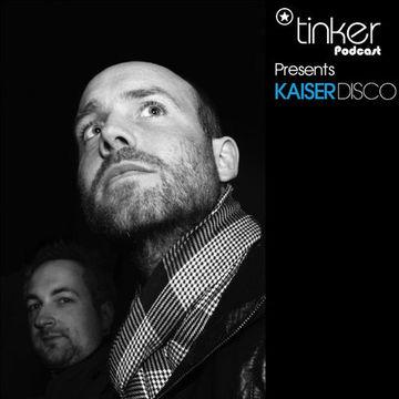 2010-01-08 - Kaiserdisco - Tinker Podcast.jpg