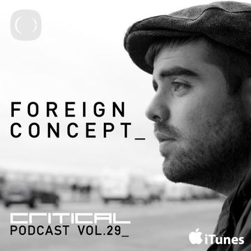2013-07-23 - Foreign Concept - Critical Podcast 29.jpg
