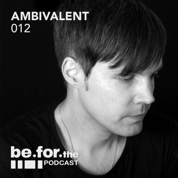 2014-04-23 - Ambivalent - Be For The Podcast 012.jpg