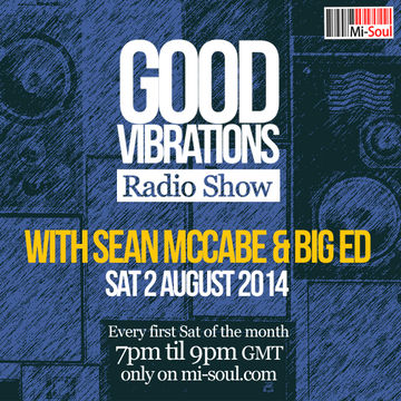 2014-08-02 - Sean McCabe & Big Ed - Good Vibrations Radio Show, Mi-Soul Radio.jpg