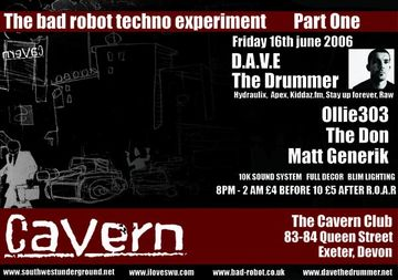 2006-06-16 - Dave The Drummer @ Bad Robot Techno Experiment Part 1, The Cavern, Exeter.jpg